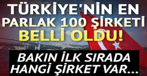 Türkiye'nin 'en parlak' 100 şirketi belli oldu!
